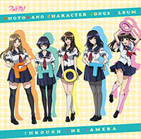 TVアニメ「フォトカノ」キャラクターソングアルバム「THROUGH THE CAMERA」