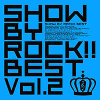 「SHOW BY ROCK!!」ベストアルバム「SHOW BY ROCK!!BEST Vol.2」