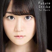 小倉唯 7thシングル「Future Strike」