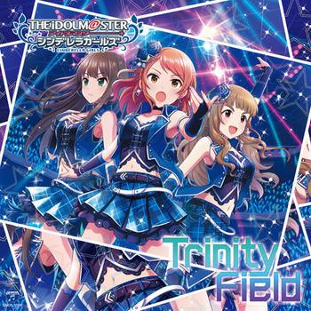 「アイドルマスター シンデレラガールズ」「THE IDOLM@STER CINDERELLA GIRLS STARLIGHT MASTER 24 Trinity Field」