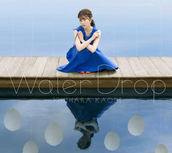 石原夏織 2nd Album『Water Drop』