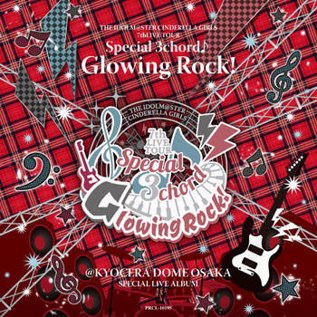 「THE IDOLM@STER CINDERELLA GIRLS 7thLIVE TOUR Special 3chord♪ Glowing Rock ! @ KYOCERA DOME OSAKA」Blu-ray BOX