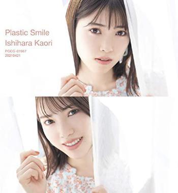 石原夏織 6thシングル「Plastic Smile」